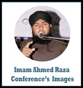 Imam Ahmad Raza Confernce Images